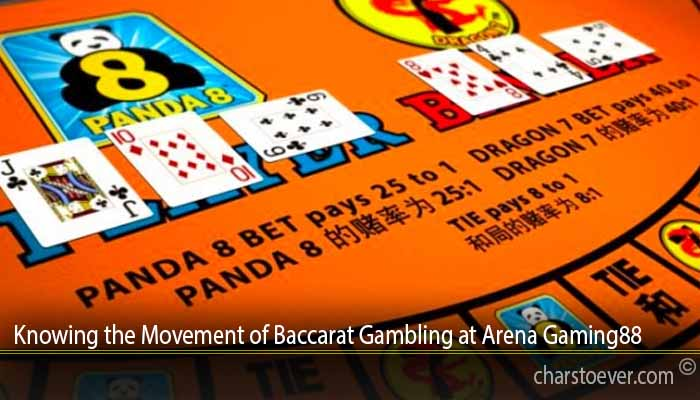 Knowing the Movement of Baccarat Gambling at Arena Gaming88